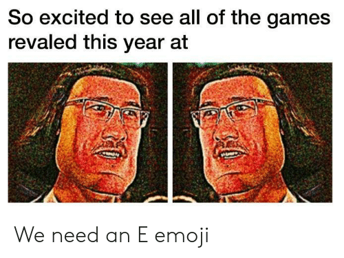 Emoji, Games, and All of The: So excited to see all of the games  revaled this year at We need an E emoji