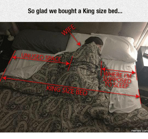 so glad we bought a king size bed ere im 7134568 ✅ 25 best memes about king size bed king size bed memes
