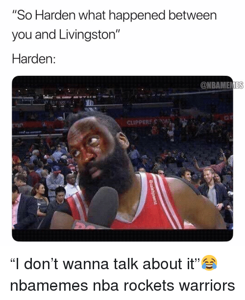 """Basketball, Nba, and Sports: """"So Harden what happened between  you and Livingston""""  Harden  @NBAMEMES  ns """"I don't wanna talk about it""""😂 nbamemes nba rockets warriors"""