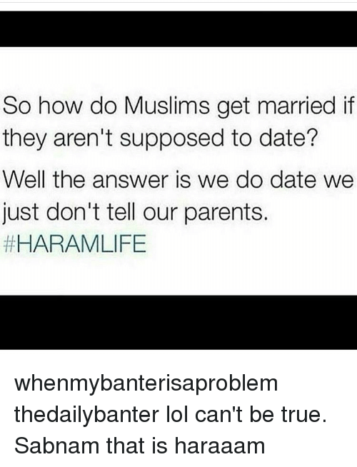 So How Do Muslims Get Married if They Aren't Supposed to Date? Well