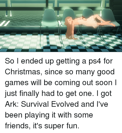 Come Out And Play Meme: So I Ended Up Getting A Ps4 For Christmas Since So Many