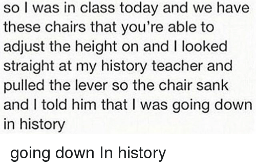 Going Down In History