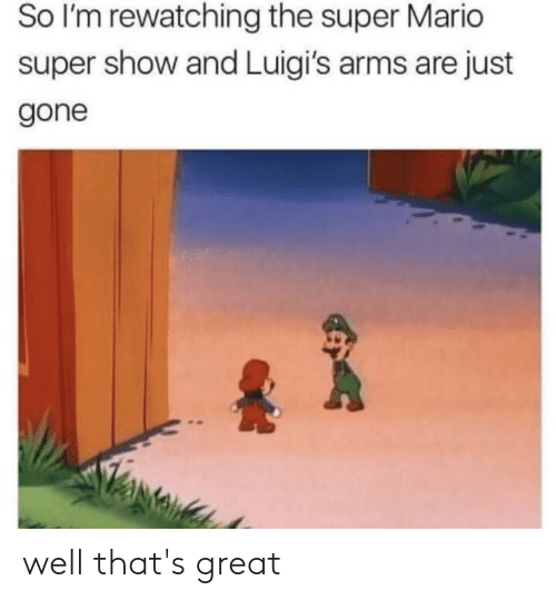 So I M Rewatching The Super Mario Super Show And Luigi S Arms Are