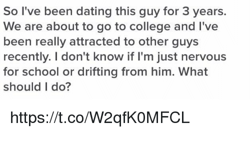 ive been dating a guy for 3 years