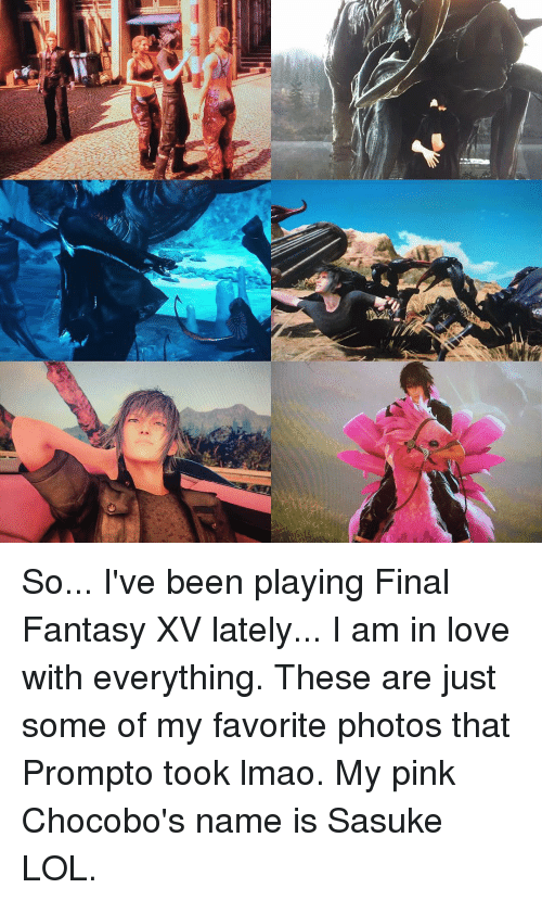So I've Been Playing Final Fantasy XV Lately I Am in Love