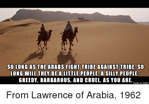 25 Best Memes About The World Is Cruel: 25+ Best Memes About Lawrence Of Arabia