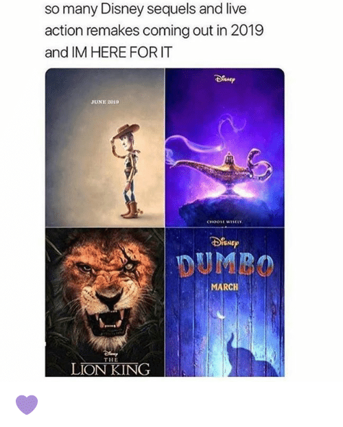 Disney, Memes, and The Lion King: so many Disney sequels and live  action remakes coming out in 2019  and IM HERE FORIT  JUNE 2019  SNE  DUMBO  ARCH  THE  LION KING 💜