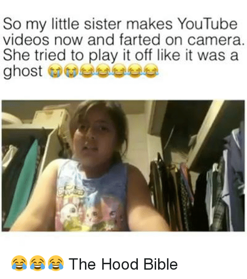 So My Little Sister Makes YouTube Videos Now and Farted on