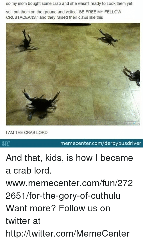 so my mom bought some crab and she wasnt ready 16495684 25 best crab lord memes claw memes, wasnt ready memes, she wasnt