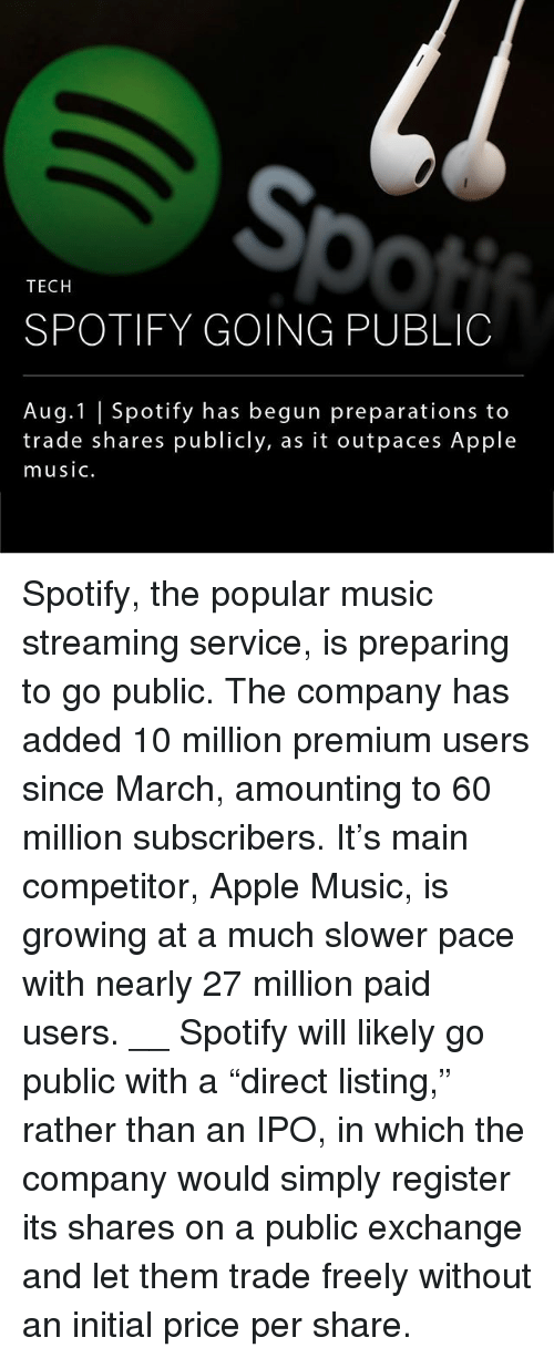 """Apple, Memes, and Music: So  TECH  SPOTIFY GOING PUBLIC  Aug.1 