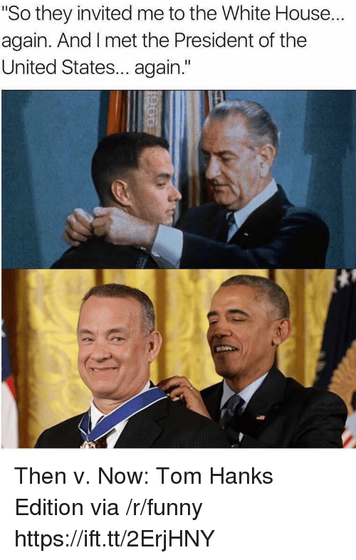 "Funny, Tom Hanks, and White House: ""So they invited me to the White House...  again. And I met the President of the  United States... again."" Then v. Now: Tom Hanks Edition via /r/funny https://ift.tt/2ErjHNY"