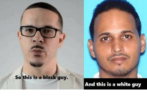 so this is a black guy and this is a white guy dank meme on