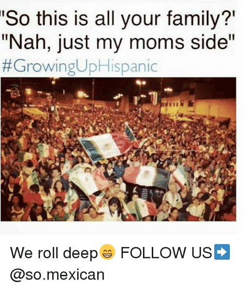 so this is all your family nah just my moms 7660123 ✅ 25 best memes about mexican mexican memes,Thanksgiving With Hispanic Families Memes