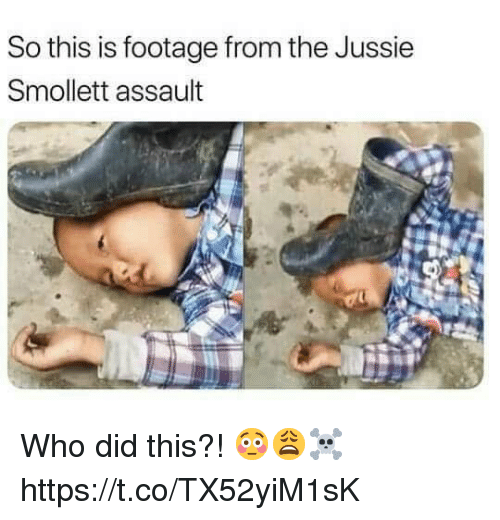 Who, Did, and This: So this is footage from the Jussie  Smollett assault Who did this?! 😳😩☠️ https://t.co/TX52yiM1sK