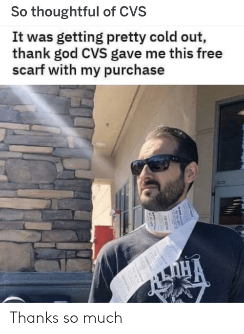 God, Reddit, and Free: So thoughtful of CVS  It was getting pretty cold out,  thank god CVS gave me this free  scarf with my purchase  HA Thanks so much