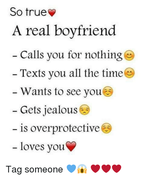 So True a Real Boyfriend Calls You for Nothing Texts You All