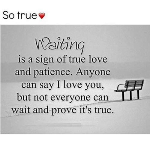Quotes About Love Can Wait: So True Waiting Is A Sign Of True Love And Patience Anyone