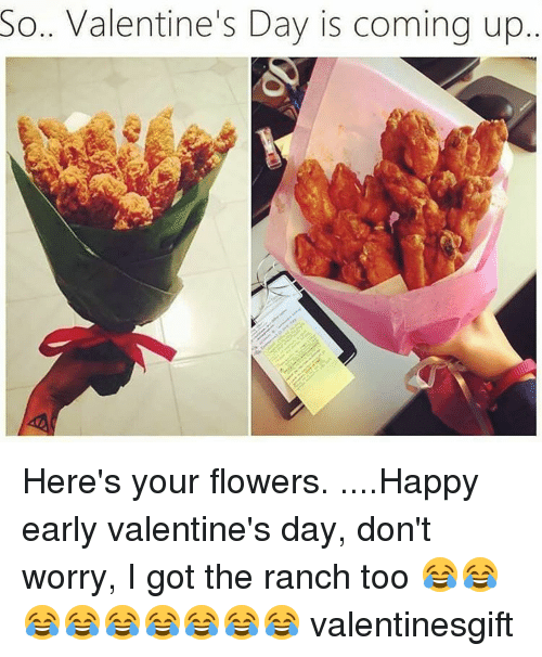So Valentine S Day Is Coming Up Here S Your Flowers Happy Early