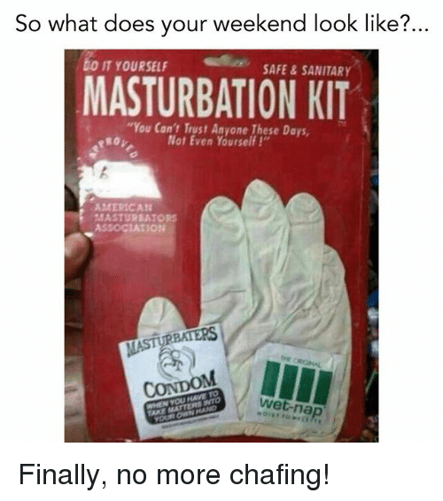 25 best memes about masturbation kit masturbation kit memes doe finals and american so what does your weekend look like bo solutioingenieria Image collections