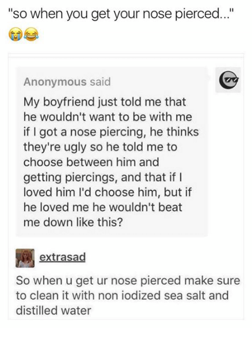 So When You Get Your Nose Pierced Anonymous Said My Boyfriend Just
