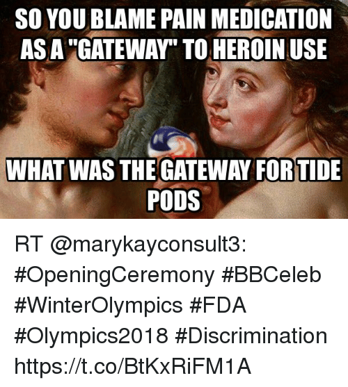 so you blame pain medication as a gateway to heroin 30833503 so you blame pain medication as a gateway to heroin use what was the