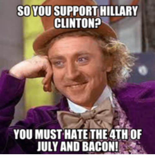 so you support hillary clinton you must hateithe 4th of 17842445 ✅ 25 best memes about hillary clinton benghazi meme hillary