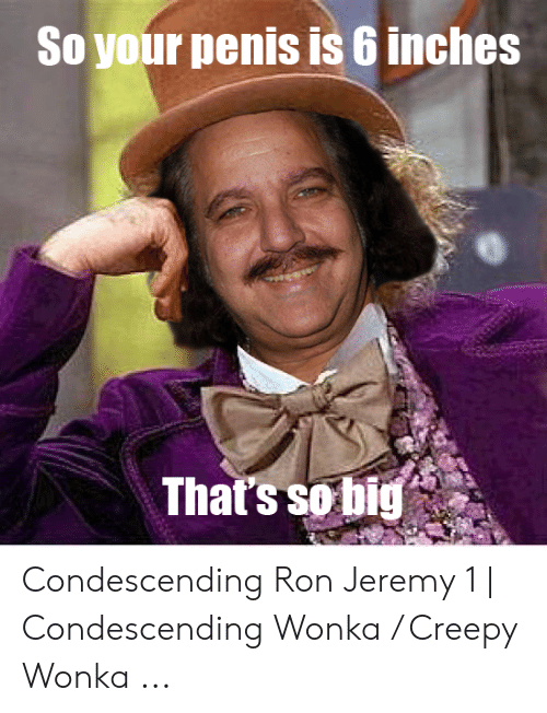 How big is ron jeremys cock