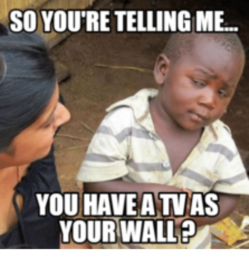 so youre tellingme you have a tv as your walle 13990878 ✅ 25 best memes about atv meme atv memes