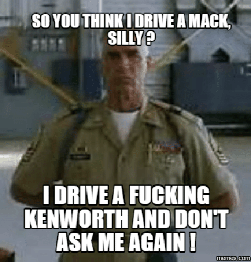 so youthinki drive amack silly drive a fucking kenworth and 17608189 ✅ 25 best memes about sam elliott meme sam elliott memes,Sam Elliott Memes