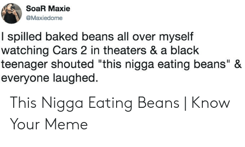 Soar Maxie I Spilled Baked Beans All Over Myself Watching Cars 2