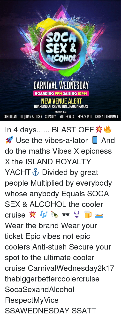 SOCA SEX & ALCOHOL CARNIVAL WEDNESDAY BOARDING 9PM SAILING
