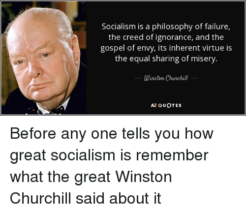 Socialism Is A Philosophy Of Failure The Creed Of Ignorance And The Inspiration Creed Quotes