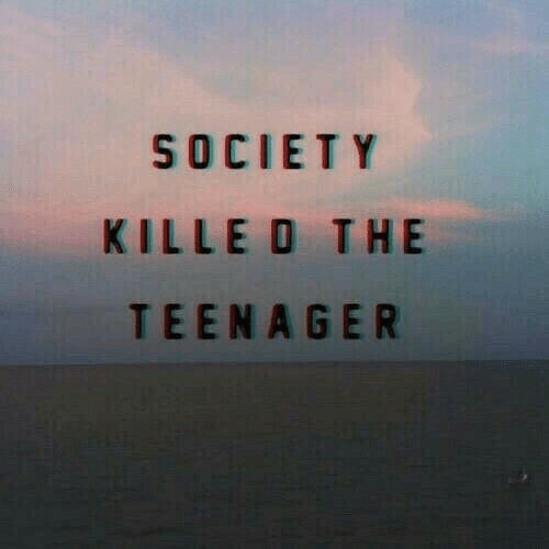 Society, Teenager, and The: SOCIETY  KILLE O THE  TEENAGER