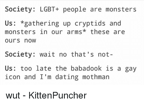 Society LGBT+ People Are Monsters Us *Gathering Up Cryptids and