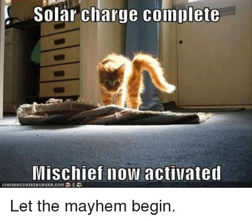 Memes, 🤖, and Mayhem: Solar charge complete  Mischief now activated Let the mayhem begin.