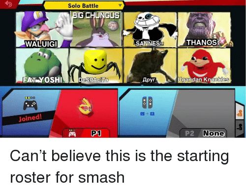 Solo Battle Big Chungus Waluigi Sannes Thanos Fat Yoshi Despacito