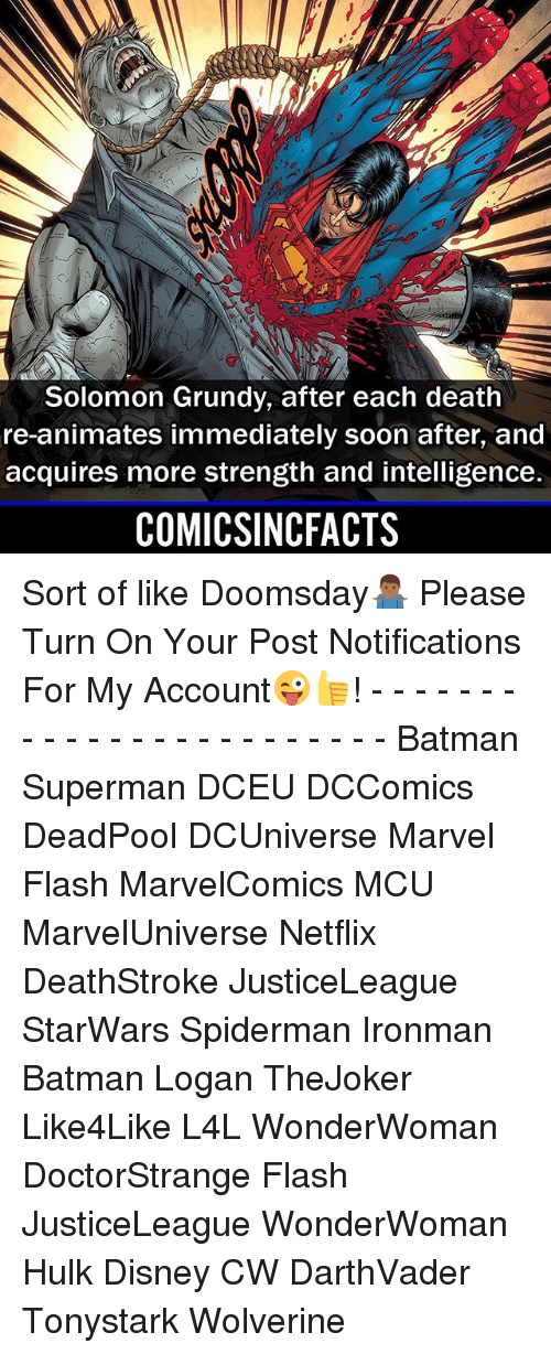 Batman, Disney, and Memes: Solomon Grundy, after each death  re-animates immediately soon after, and  acquires more strength and intelligence.  COMICSINCFACTS Sort of like Doomsday🤷🏾‍♂️ Please Turn On Your Post Notifications For My Account😜👍! - - - - - - - - - - - - - - - - - - - - - - - - Batman Superman DCEU DCComics DeadPool DCUniverse Marvel Flash MarvelComics MCU MarvelUniverse Netflix DeathStroke JusticeLeague StarWars Spiderman Ironman Batman Logan TheJoker Like4Like L4L WonderWoman DoctorStrange Flash JusticeLeague WonderWoman Hulk Disney CW DarthVader Tonystark Wolverine