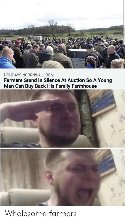 Family, Wholesome, and Silence: Solv  HOLIDAYSINCORNWALL.COM  Farmers Stand In Silence At Auction So A Young  Man Can Buy Back His Family Farmhouse Wholesome farmers