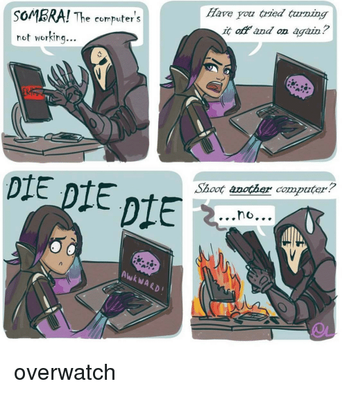 Memes, Computer, and 🤖: SOMBRA! The computer s  not working.  DTE  Have you Czzed tzzzzzing  it and on again?  no overwatch