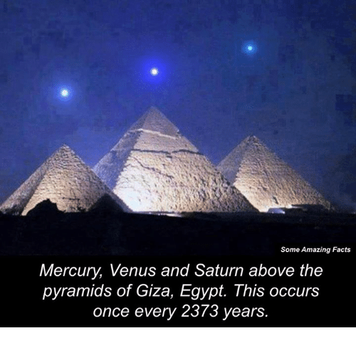 some amazing facts mercury venus and saturn above the pyramids of