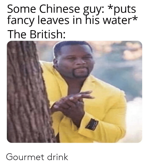 Some Chinese Guy *Puts Fancy Leaves in His Water* the