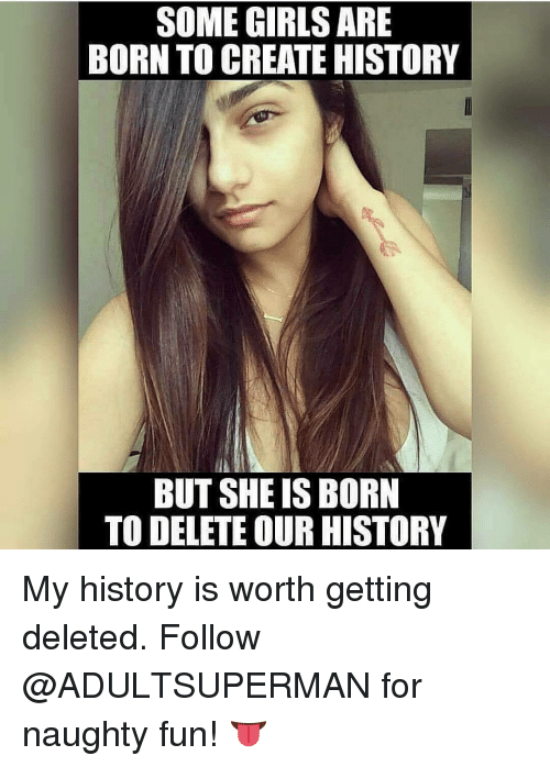 some girls are born to create history but she is 13776789 ✅ 25 best memes about naughtiness naughtiness memes