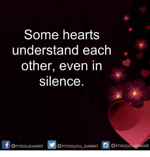 Memes, Hearts, and Silence: Some hearts  understand each  other, even in  silence  f missus weet aimissyou sweet  Oimissyo usweet