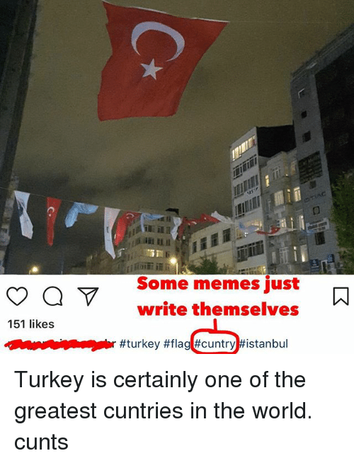 some memes just write themselves a 151 likes al on 25974624 make istanbul constantinople again of 2017 wishes ~thegiaour,Some Memes Write Themselves