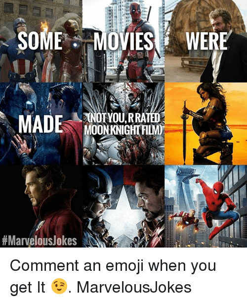 Emoji, Memes, and Movies: SOME MOVIES WERE  NOTYOU,RRA  MOONKNIGHT FILM  # Marvelous)okes Comment an emoji when you get It 😉. MarvelousJokes