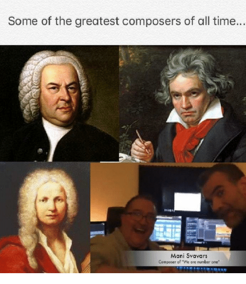 """Time, One, and All: Some of the greatest composers of all time...  Mani Svavars  Composer of """"We are mumber one"""""""