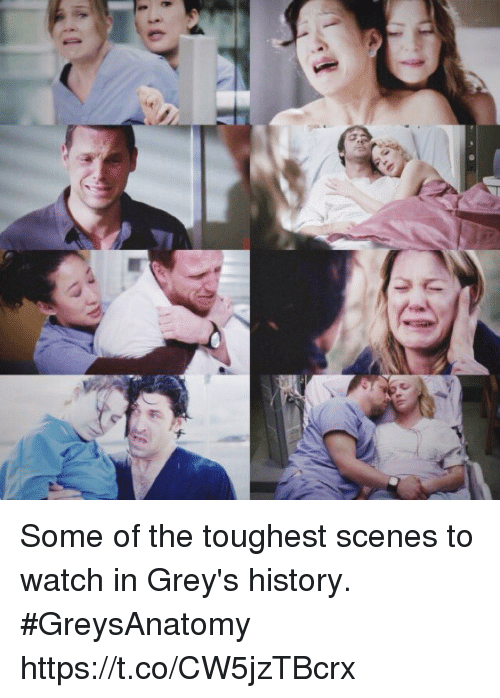 Memes, History, and Watch: Some of the toughest scenes to watch in Grey's history. #GreysAnatomy https://t.co/CW5jzTBcrx