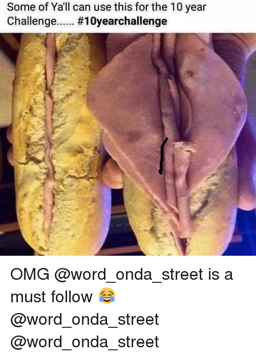Funny Omg and Word Some of Yall can use this for the 10 year ChallengeOMG word_onda_street is a must follow word_onda_street word_onda_street