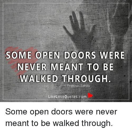 Some Open Doors Were Never Meant To Be Walked Through Prakhan Sahay