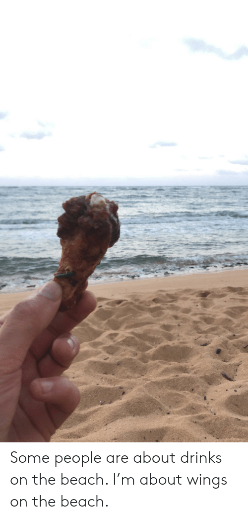 Beach, Wings, and The Beach: Some people are about drinks on the beach. I'm about wings on the beach.
